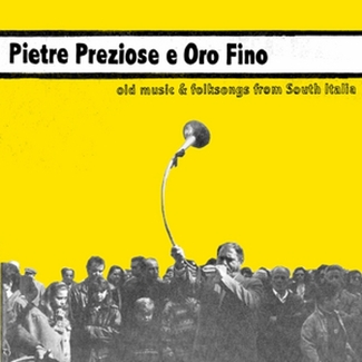 Pietre Preziose E Oro Fino - Old Music & Folk Songs from South Italia