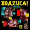 Brazuca! - Samba Rock And Brazilian Groove From The Golden Years (1966-1978)