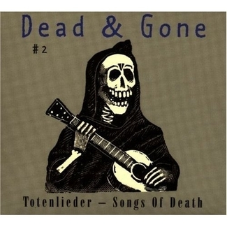 Dead & Gone Vol. 2: Totenlieder - Songs of Death