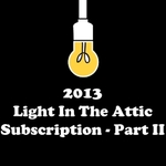 2013 Light In The Attic Subscription – Part II