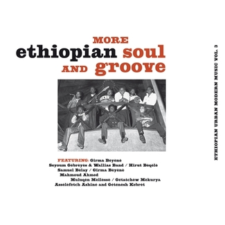 More Ethiopian Soul and Groove (Ethiopian Urban Modern Music Vol. 3)