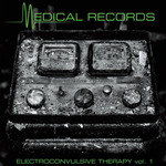 Electroconvulsive Therapy Vol 1 – A Collection of Rare Singles, Etc.