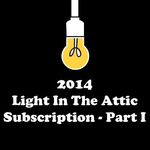 2014 Light In The Attic Subscription – Part I