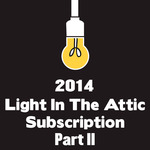 2014 Light In The Attic Subscription – Part II