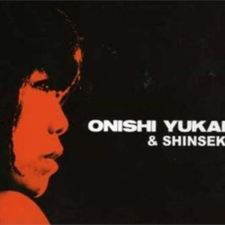 Onishi Yukari & Shinsekai