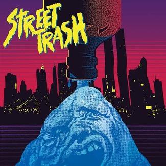 Street Trash (Original Motion Picture Soundtrack)