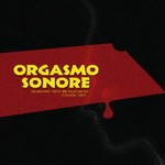 Orgasmo Sonore - Revisiting Obscure Film Music Vol. 2
