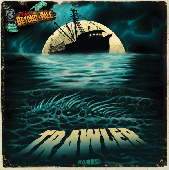 TALES FROM BEYOND THE PALE : THE HOLE DIGGER/TRAWLER (Audio Drama)