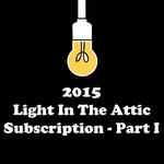 2015 Light In The Attic Subscription - Part I