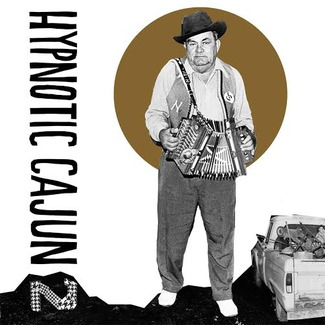 Hypnotic Cajun & Obscure Zydeco Vol. 2