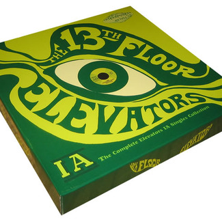 The Complete 13th Floor Elevators IA Singles Collection
