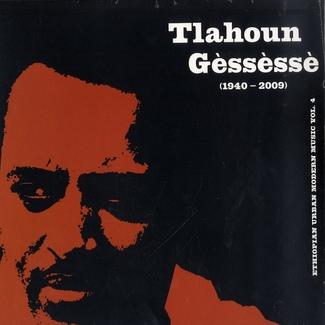 Tlahoun Gèssèssè (Ethiopian Urban Modern Music Vol. 4)