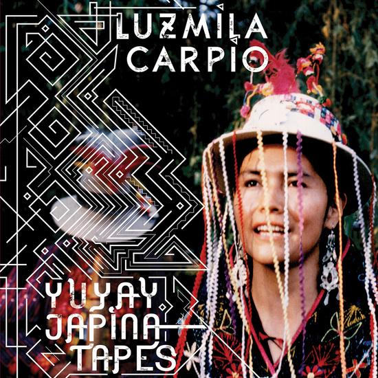 Luzmila Carpio - Yuyay Jap'ina Tapes
