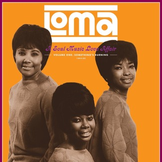 Loma: A Soul Music Love Affair, Volume One: Something's Burning 1964-68
