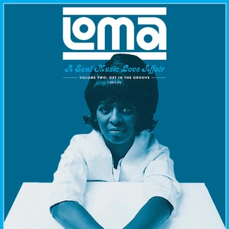 Loma: A Soul Music Love Affair, Volume Two: Get In The Groove 1965-68