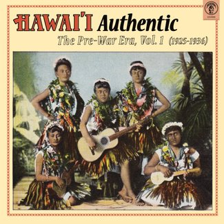 Hawai'i Authentic: The Pre-War Era Vol. 1 (1925-1936)