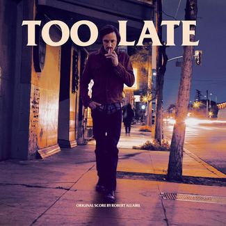 Too Late: Original Score