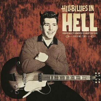Hillbillies In Hell Vol. 2: Country Music's Tormented Testament (1952-1974)