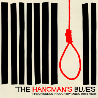 The Hangman's Blues: Prison Songs In Country Music (1956-1972)