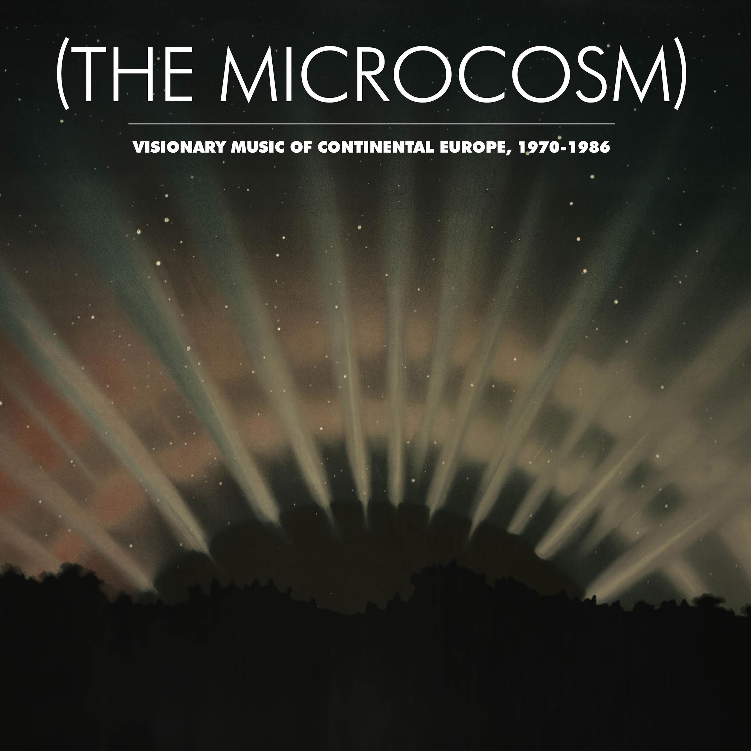 The Microcosm Visionary Music Of Continental Europe 1970