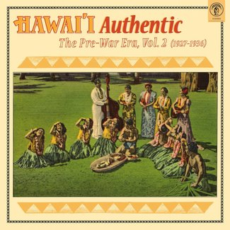 Hawai'i Authentic: The Pre-War Era, Vol. 2 (1927 - 1936)