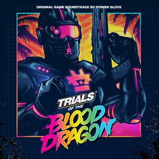 Trials Of The Blood Dragon (Original Soundtrack)