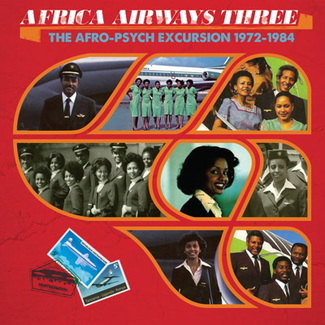 Africa Airways 3 (The Afro-Psych Excursion 1972 to 1984)