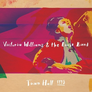 Victoria Williams & The Loose Band 'Town Hall 1995'