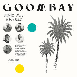 Goombay: Music From Bahamas (1951 - 59)