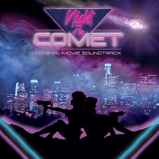 Night Of The Comet (1984 Original Soundtrack)