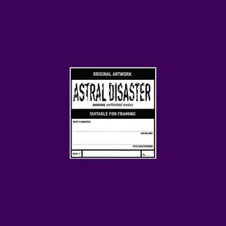 Astral Disaster Sessions Un/finished Musics