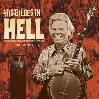 Hillbillies In Hell: Volume 666 (Country Music's Tormented Testament: 1952-1974) (RSD 2018 EXCLUSIVE)