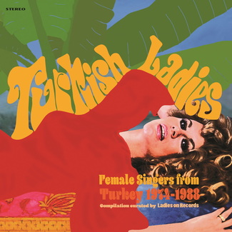Turkish Ladies - Female Singers from Turkey 1974 – 1988