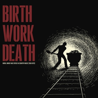 Birth/Work/Death: Work, Money and Status in Country Music (1950-1970)