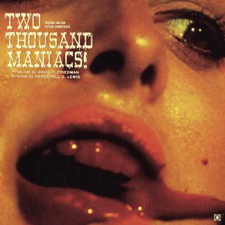 Two Thousand Maniacs! (Original Motion Picture Soundtrack)