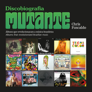 Discobiografia Mutante: Albums That Revolutionized Brazilian Music