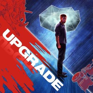 Upgrade (Original Motion Picture Score)
