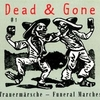 Dead & Gone Vol. 1: Funeral Marches / Trauermärsche