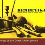Rembetika: Manges Passion Drugs Jail Desease Death / Songs of the Greek Underground 1925-1947