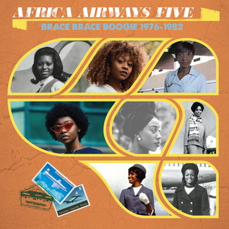 Africa Airways Five (Brace Brace Boogie 1976 - 1982)