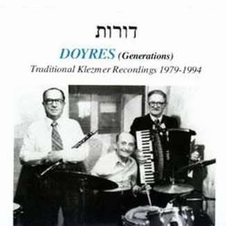 Doyres:Traditional Klezmer Recordings 1979-1994