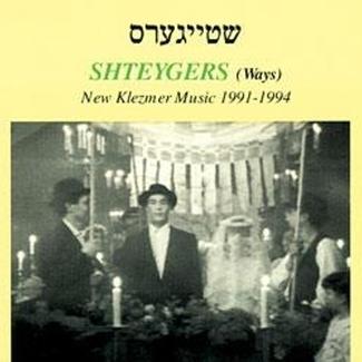 Shteygers: New Klezmer Musik