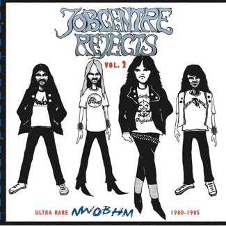 Jobcentre Rejects Vol 2- Ultra rare NWOBHM 1980-1985