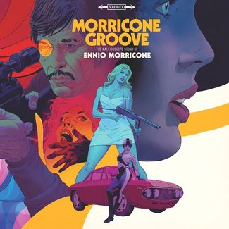 Morricone Groove: The Kaleidoscope Sound of Ennio Morricone 1964~1977
