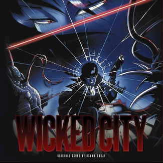 Wicked City (Original 1987 Anime Soundtrack)