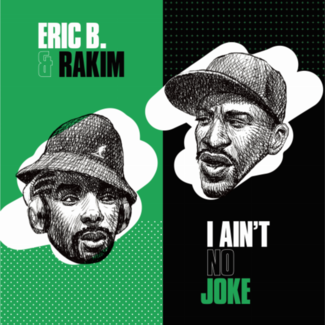 I Ain't No Joke / Eric B. Is On The Cut