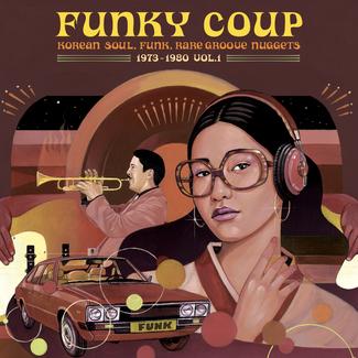 Funky Coup: Korean Soul, Funk & Rare Groove Nuggets 1973-1980, Vol. 1