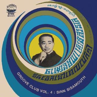 Groove Club Vol. 4: Sinn Sisamouth Vol. 1
