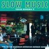 Texas Bohemia Vol. II:  Slow Music / The Texas Bohemian-Moravian-German Bands