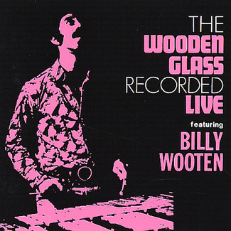 The Wooden Glass Recorded Live